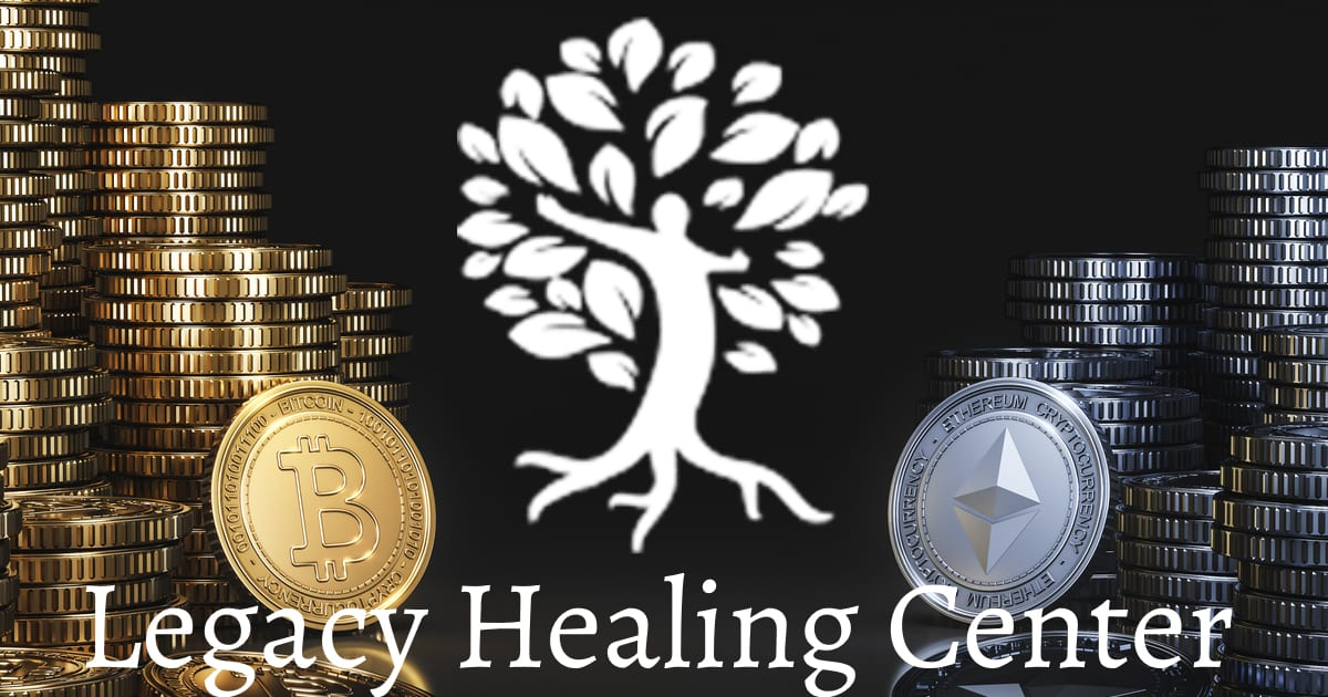 Legacy Healing Center Accepts Crypto Payment Option for More Addiction Treatment