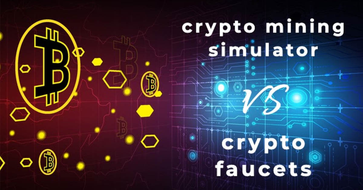 Bitcoin Mining Simulators VS Crypto Faucets – Who wins?